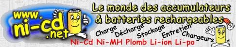 Le monde des accumulateurs et batteries rechargeables Ni-Cd Ni-MH Plomb Li-ion Li-po
